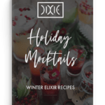 Dixi Holiday Cannabis-Infused Mocktails: Winter Elixir Recipes